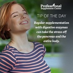 Health Tip of t he Day - Digestive enzymes can make your whole body feel better!