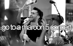 go to a Maroon5 concert