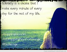 Sobriety is a choice, we can all recover. droppingkeys.net