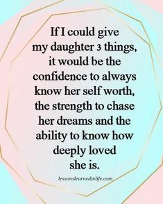 If i could give my daughter 3 things life quotes quotes life life lessons daughter quotes Mommy Quotes, Mother Quotes, Family Quotes, Me Quotes, My Children Quotes, Quotes For Kids, Child Quotes, Lessons Learned In Life, Life Lessons