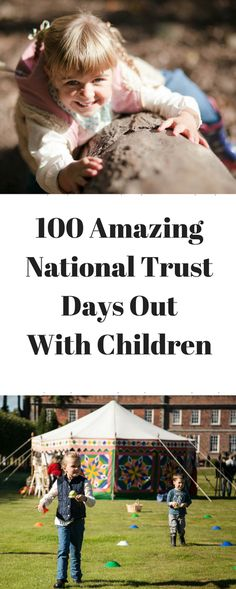 100 Amazing National Trust Days Out With Children www.minitravellers.co.uk