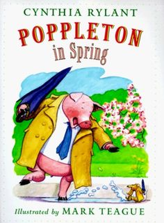 Poppleton In Spring by Cynthia Rylant   Poppleton loves everything about spring and makes grand plans for cleaning, bicycle shopping, and sleeping in a tent.   #SpringReads #YouthLit #Literacy