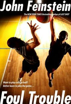 Foul Trouble by John Feinstein -- A basketball story by the great sports writer.  $16.99