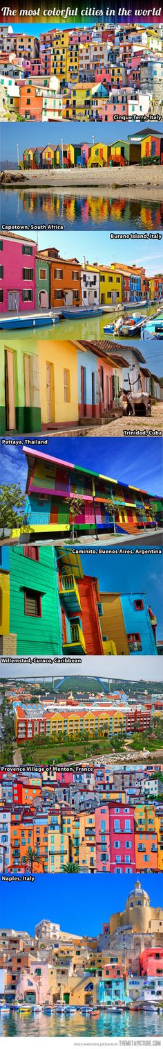 The most colorful cities in the world…I've been to the first one and it is MAGNIFICENT!