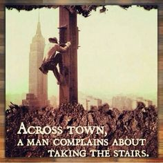 Iron Worker.  Across Town, A Man Complains About Taking The Stairs.