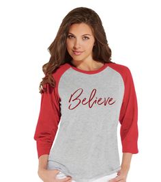 Women's Christmas Shirt - Believe Shirt - Religious Christmas Shirt - Women's Christmas Gift - Red Raglan Tee - Christmas Gift Idea