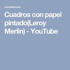 Cuadros con papel pintado(Leroy Merlin) - YouTube Youtube, Pizza Boxes, Decorative Paper, Paper Envelopes, Youtubers, Youtube Movies