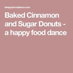 Baked Cinnamon and Sugar Donuts - a happy food dance No Bake Vanilla Cheesecake, Cinnamon Sugar Donuts, Baked Donuts, Doughnuts, Happy Foods, Small Cake, Cooking Classes, Dessert Recipes, Desserts