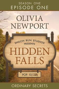 Hidden Falls Episode 1 This free downloadable episode (ebook or audio) is the first of 13 episodes of mystery and romance amid small-town charm.