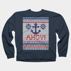 Ahoy! Nautical Greetings Crewneck By Garaga Design By Humans