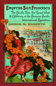 Empress San Francisco -Abigail M. Markwyn An examination of the 1915 San Francisco world's fair, focusing on the local social and political climate of San Francisco during this period.  #California #preWWI #americanhistory