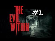 And So It Begins - THE EVIL WITHIN (Part 1) - YouTube
