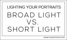Lighting Your Portraits: Broad Light vs. Short Light