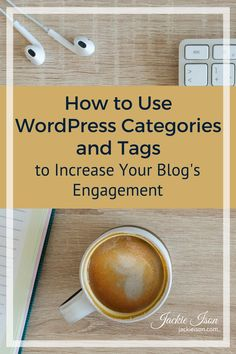 Using WordPress Categories and Tags for Blog