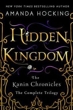 Hidden Kingdom: The Complete Kanin Chronicles by Amanda Hocking |Coming November 14, 2017