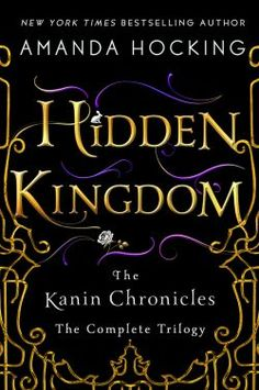 Hidden Kingdom: The Complete Kanin Chronicles by Amanda Hocking |Coming November 14, 2017