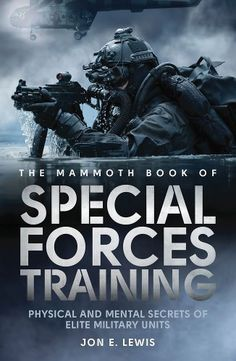 The Mammoth Book of Special Forces Training (Paperback) Survival Books, Camping Survival, Survival Skills, Survival Gear, Military Units, Military History, Special Forces Training, Tactical Training, Military Special Forces