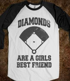 Diamonds Are A Girls Best Friend (Vintage Baseball) @Shelly Hilbert, Maybe you could get this on a baby shirt.
