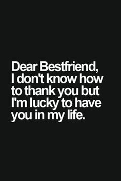 Dear best friend, thanks for visiting my home for my birthday and making it the best. My Bff > Your Bff. Message Mignon, Bestest Friend, My Best Friend Quotes, Thank You Quotes For Friends, Thank You Best Friend, Best Friend Quotes Instagram, Real Friends, Best Friend Quotes Meaningful, Thanks Friend Quotes