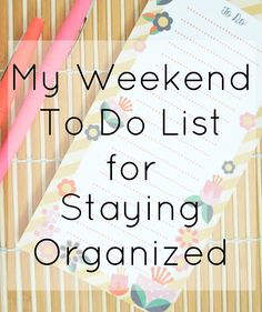 My Weekend To Do List for Staying Organized