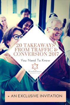 SizzleForce Marketing shares 20 takeaways from the Traffic & Conversion Summit 2017 sourced from more than 100 pages of notes.