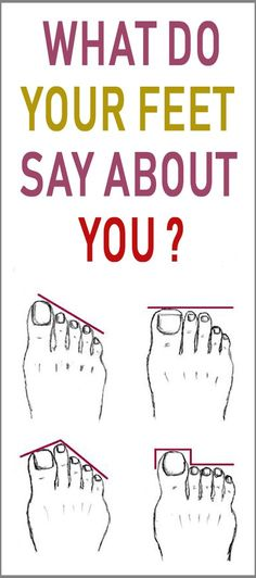 What Do Your Feet Say About You? Choose Yours and See The Answer #healthcare #selfcare