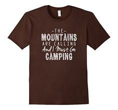 The Mountains Are Calling And I Must Go Camping T-Shirt Outdoors Hiking Backpacking Scouting https://www.amazon.com/dp/B01H9TBWCE/
