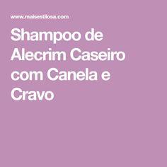Shampoo de Alecrim Caseiro com Canela e Cravo