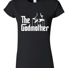 The Godmother shirt