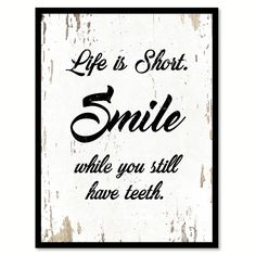 Life Is Short Smile While You Still Have Teeth Quote Saying Canvas Print with Picture Frame Home Decor Wall Art Gift Ideas 111802 Teeth Quotes, Dental Quotes, Smile Quotes, New Quotes, Funny Quotes, Inspirational Quotes, Qoutes, Uplifting Quotes, Motivational
