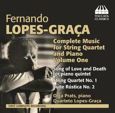 LOPES-GRAÇA, FERNANDO * Complete Music for String Quartet and Piano, Volume 1…