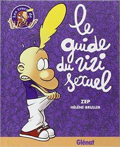 Amazon.fr - Le guide du zizi sexuel - Hélène Bruller, ZEP - Livres