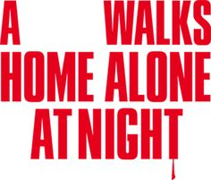 VICE Films » A Girl Walks Home Alone At Night