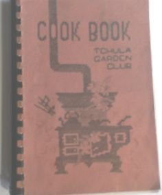 Cook Book Tchula Garden Club Cookbook Collection Recipes Tchula Mississippi 1978