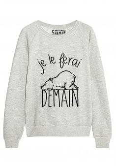 "Sweat ""Je le ferai demain"" Plus ""Ill do it tomorrow"" Sweat Shirt, Tee Shirt, Sweat Original, Message T Shirts, T Shorts, Look Girl, Teen Fashion, Womens Fashion, Cute Sweaters"