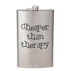 Cheaper Than Therapy Giant Flask