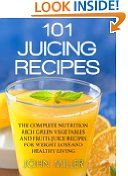 101 Juicing Recipes: The Complete Nutrition Rich Green Vegetables and Fruits Juice Recipes for Weight Loss and Healthy Living -  http://frugalreads.com/101-juicing-recipes-the-complete-nutrition-rich-green-vegetables-and-fruits-juice-recipes-for-weight-loss-and-healthy-living/ -  101 Juicing Recipes: The Complete Nutrition Rich Green Vegetables and Fruits Juice Recipes for Weight Loss and Healthy Living Tue, 20 May 2014 12:15:01 GMT $0.99  Please bear in mind that prices