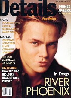 River Phoenix - Details Magazine [United States] (November 1991) Far far too young to have died