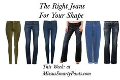 Find out how to choose the right jeans for your body type! Look fabulous by finding your best jeans! http://www.missussmartypants.com/index.php?route=blog/blog/view&blog_id=233&page=1