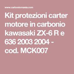 Kit protezioni carter motore in carbonio kawasaki ZX-6 R e 636 2003 2004 - cod. MCK007