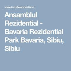 Ansamblul Rezidential - Bavaria Rezidential Park Bavaria, Sibiu, Sibiu