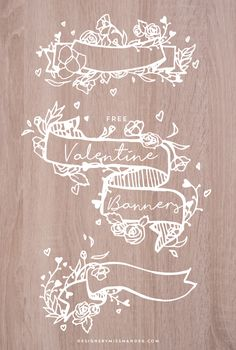 FREE Valentine Banners - Designs By Miss Mandee. Unique, hand drawn ribbon graphics—perfect for Valentine designs! Love the flowers and subtle heart motifs. Easy Valentine Crafts, Valentine Banner, Valentines Design, Bullet Journal Frames, How To Draw Ribbon, Wreath Drawing, Floral Banners, Ribbon Banner, Flower Doodles