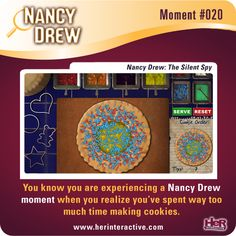 I have definatly been spending to much time making cookies, and ended up with so much money in the game, Nancy could be a milionare! In case you didn't know Little Jackalope from the amateur sleuth blog did the voice for the cookie lady! Be sure to check out her blog it is AMAZING!
