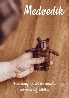 Originálny PDF návod na háčkovanú hračku pre malé detičky v slovenčine. Podrobný postup krok za krokom obsahuje 42 strán vrátane fotografií a príde vám priamo na email, kde si ho stiahnete a prípadne vytlačíte. Teddy Bear, Toys, Toy, Games