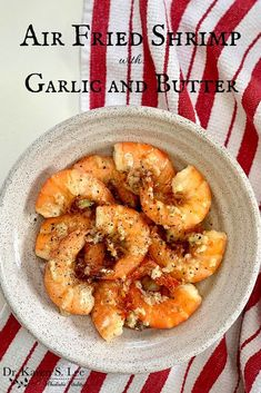 Air fried shrimp with garlic and butter made in the air fryer takes only a few minutes to make and leaves no oily mess on the stove! You are in the right place about air frying hamburgers Here we offe Air Fryer Recipes Shrimp, Fried Shrimp Recipes, Air Fryer Oven Recipes, Air Frier Recipes, Air Fryer Dinner Recipes, Seafood Recipes, Seafood Meals, Whole30, How To Cook Shrimp