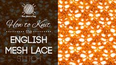 How to Knit the English Mesh Lace Stitch    Multiples of 6 sts + 1