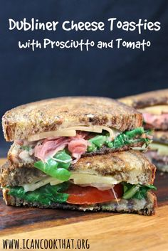 Dubliner Cheese Toasties with Prosciutto and Tomato Recipe