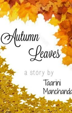 Autumn Leaves  #wattpad #general-fiction