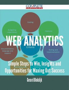 Buy Web Analytics - Simple Steps to Win, Insights and Opportunities for Maxing Out Success by Gerard Blokdijk and Read this Book on Kobo's Free Apps. Discover Kobo's Vast Collection of Ebooks and Audiobooks Today - Over 4 Million Titles! Web Analytics, Google Analytics, What You Can Do, How To Get, Competitor Analysis, Opportunity, Free Apps, Insight, Audiobooks