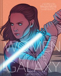 The Women of the Galaxy book will feature 75 women of Star Wars from the cartoons, novels, movies, comics, and video games!